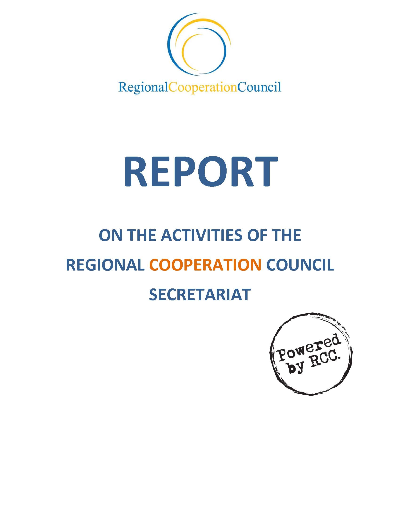 REPORT ON THE ACTIVITIES OF THE REGIONAL COOPERATION COUNCIL SECRETARIAT FOR THE PERIOD 1 April – 31 August 2017