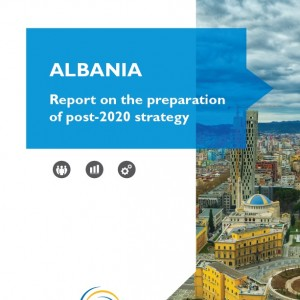 Report on preparation of post-2020 Strategy in Albania