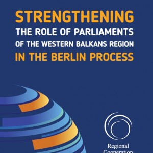 Strengthening the Role of Parliaments of the Western Balkans Region in the Berlin Process