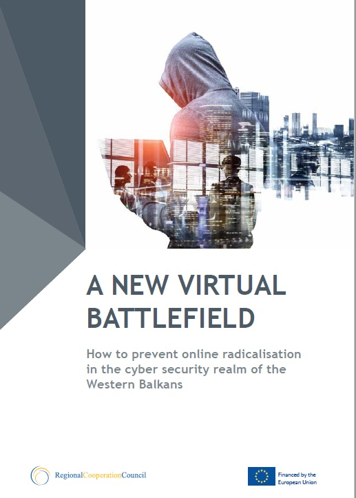 A NEW VIRTUAL BATTLEFIELD - How to prevent online radicalisation in the cyber security realm of the Western Balkans