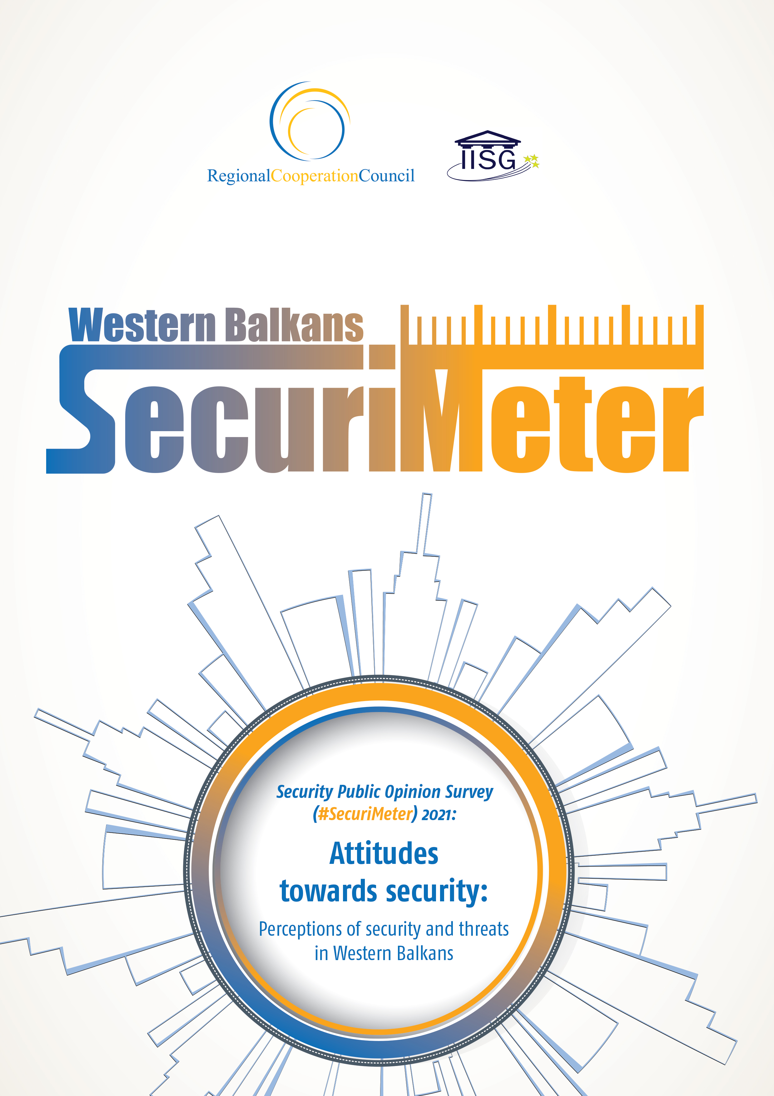 """Security Public Opinion Survey (#SecuriMeter) 2021: """"Attitudes towards security: Perceptions of security and threats in Western Balkans"""""""
