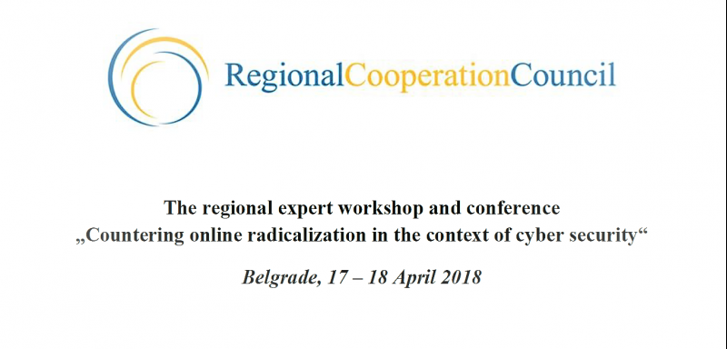 "The Regional Expert Workshop and Conference: ""Countering online radicalization in the context of cyber security"""