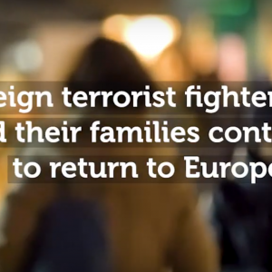 Watch RAN Film: Foreign terrorist fighters (FTFs) and their families