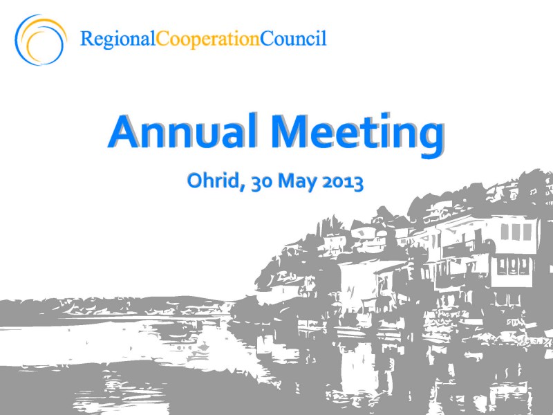 5th RCC Annual Meeting is to take place in Ohrid, on 30 May 2013. (Photo: RCC)