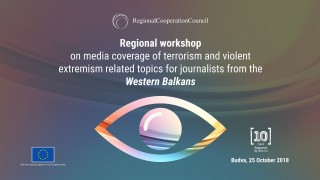 RCC organises regional workshop for journalists from the Western Balkans on media coverage of terrorism and violent extremism topics